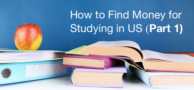 How to Find Money for Studying in US p1